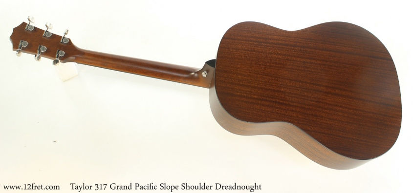 Taylor 317 Grand Pacific Slope Shoulder Dreadnought Full Rear View
