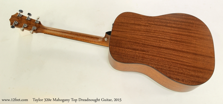 Taylor 320e Mahogany Top Dreadnought Guitar, 2015   Full Rear View
