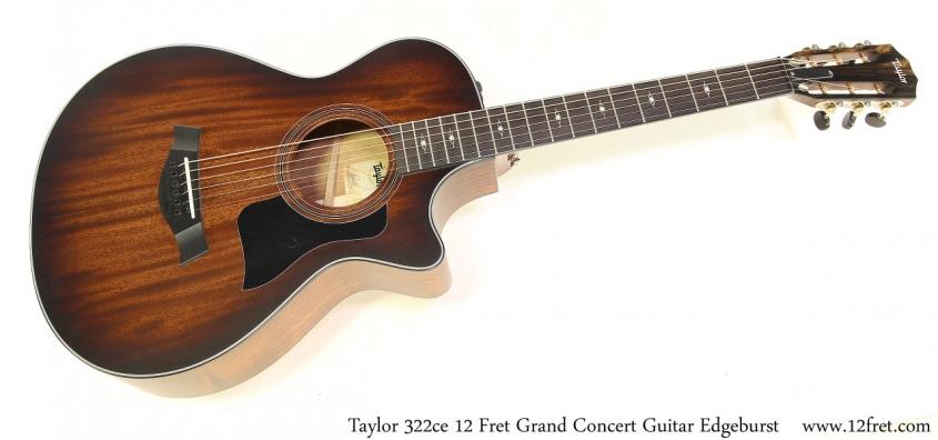 Taylor 322ce 12 Fret Grand Concert Guitar Edgeburst Full Front View