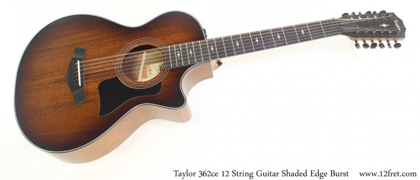 Taylor 362ce 12 String Guitar Shaded Edge Burst Full Front View