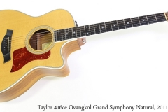Taylor 416ce Ovangkol Grand Symphony Natural, 2011 Full Front View