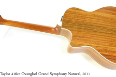 Taylor 416ce Ovangkol Grand Symphony Natural, 2011 Full Rear View