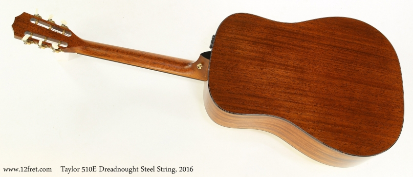 Taylor 510E Dreadnought Steel String, 2016   Full Rear View