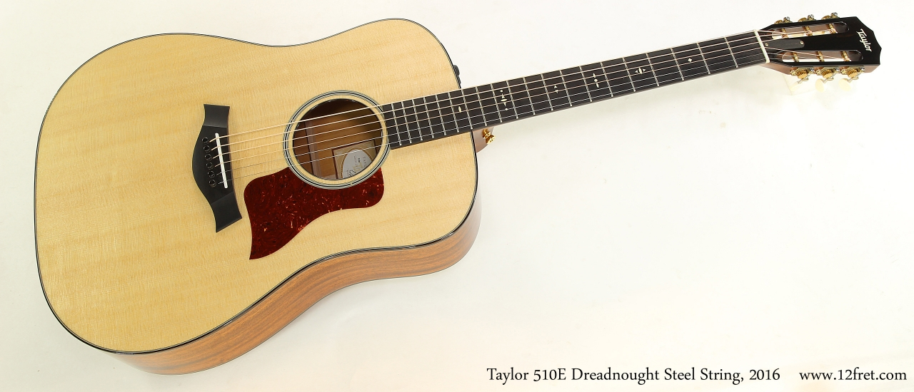 Taylor 510E Dreadnought Steel String, 2016   Full Front View