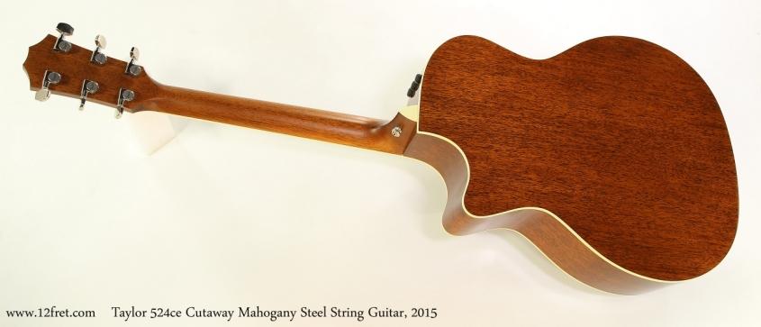 Taylor 524ce Cutaway Mahogany Steel String Guitar, 2015  Full Rear View