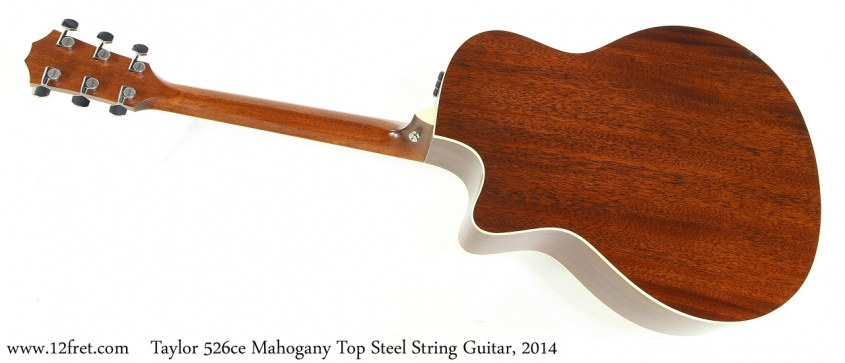 Taylor 526ce Mahogany Top Steel String Guitar, 2014 Full Rear View