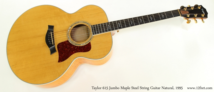 Taylor 615 Jumbo Maple Steel String Guitar Natural, 1995  Full Front View