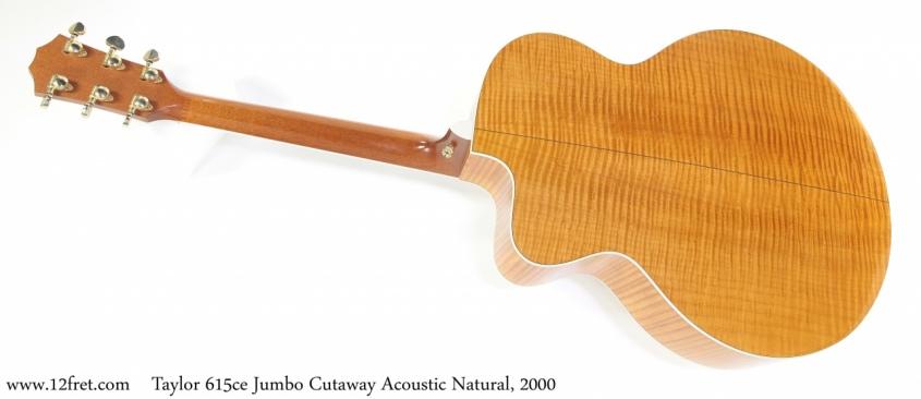 Taylor 615ce Jumbo Cutaway Acoustic Natural, 2000 Full Rear View
