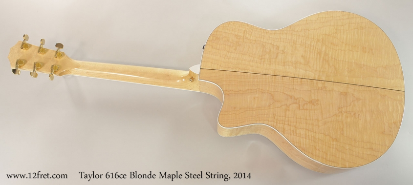 Taylor 616ce Blonde Maple Steel String, 2014 Full Rear View