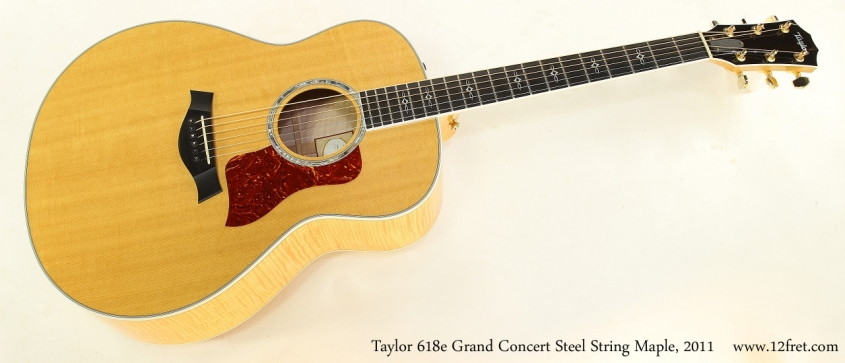 Taylor 618e Grand Concert Steel String Maple, 2011  Full Front View