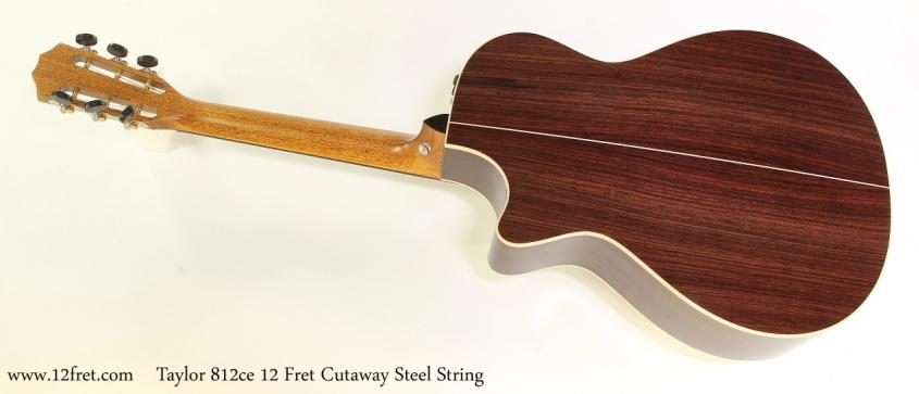 Taylor 812ce 12 Fret Cutaway Steel String   Full Rear View