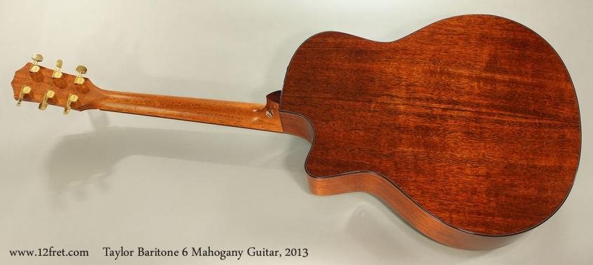 Taylor Baritone 6 Mahogany Guitar, 2013 Full Rear View