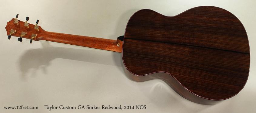 Taylor Custom GA Sinker Redwood, 2014 NOS Full Rear View