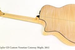 Taylor GS Custom Venetian Cutaway Maple, 2012 Full Rear View