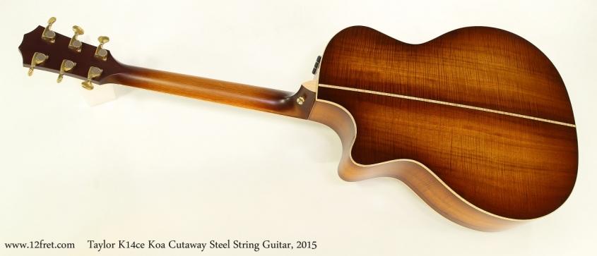 Taylor K14ce Koa Cutaway Steel String Guitar, 2015 Full Rear View