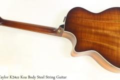 Taylor K24ce Koa Body Steel String Guitar Full Rear View