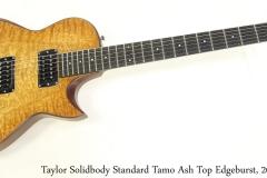 Taylor Solidbody Standard Tamo Ash Top Edgeburst, 2008 Full Front View