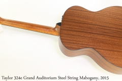 Taylor 324e Grand Auditorium Steel String Mahogany, 2015 Full Rear View