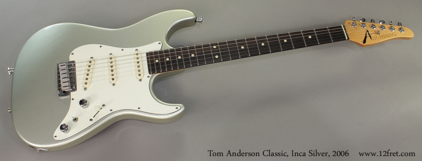Tom Anderson Classic, Inca Silver, 2006 Full Front View