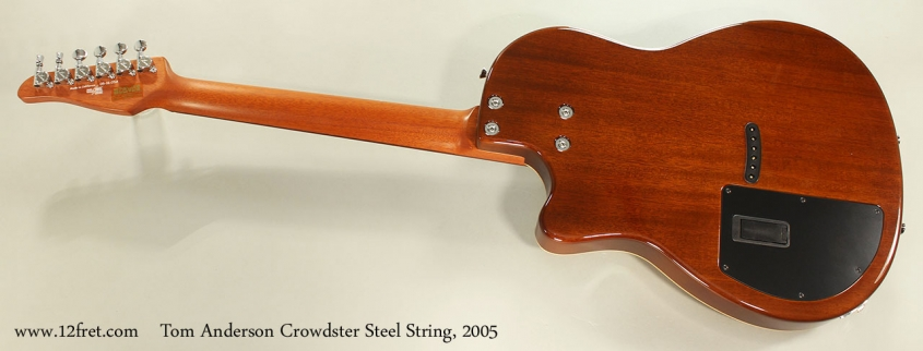 Tom Anderson Crowdster Steel String, 2005 Full Rear View