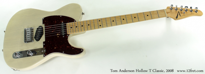 Tom Anderson Hollow T Classic 2008 full front view