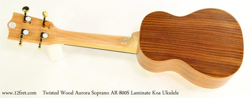 Twisted Wood Aurora Soprano AR-800S Laminate Koa Ukulele   Full Rear View