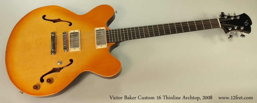 Victor Baker Custom 16 Thinline Archtop, 2008 Full Front View