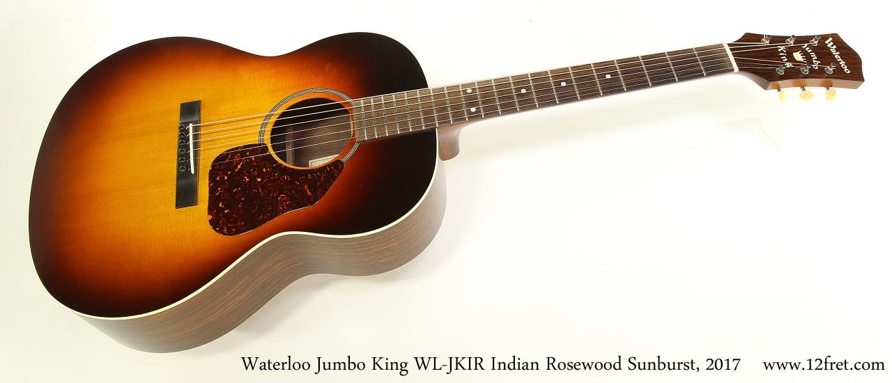 Waterloo Jumbo King WL-JKIR Indian Rosewood Sunburst, 2017 Full Front View
