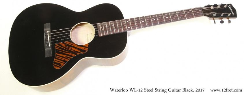Waterloo WL-12 Steel String Guitar Black, 2017  Full Front View