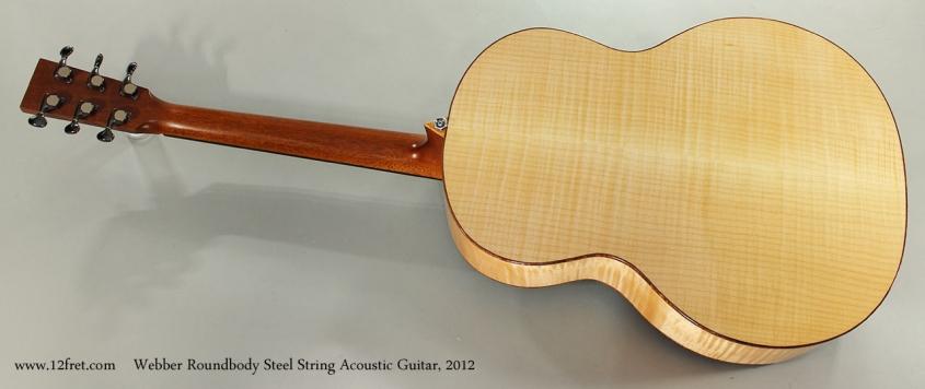 Webber Roundbody Steel String Acoustic Guitar, 2012 Full Rear View