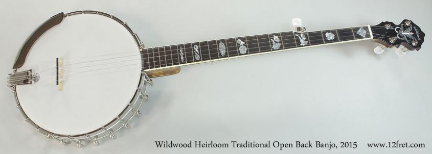 Wildwood Heirloom Traditional Open Back Banjo, 2015 Full Front View