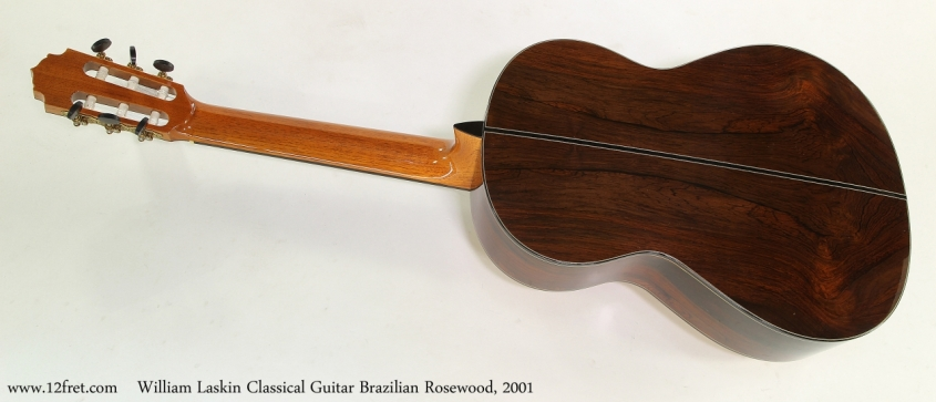 William Laskin Classical Guitar, 2001   Full Rear View