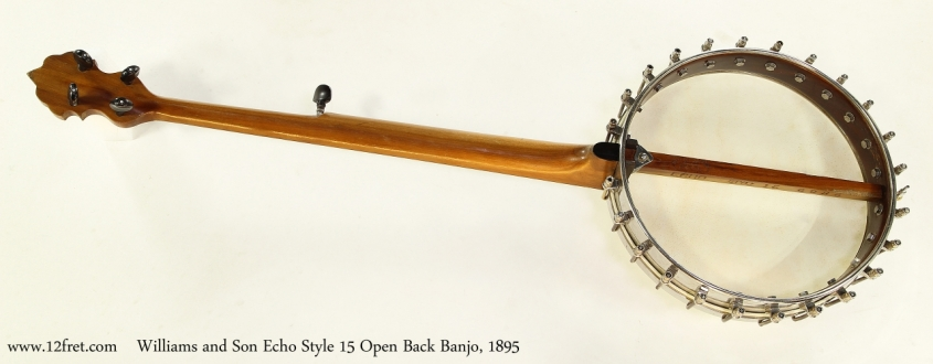 Williams and Son Echo Style 15 Open Back Banjo, 1895  Full Rear View