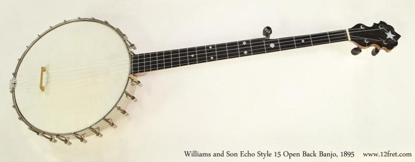 Williams and Son Echo Style 15 Open Back Banjo, 1895  Full Front View