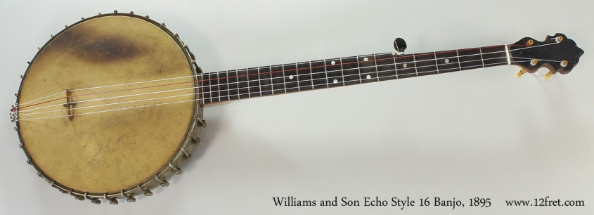 Williams and Son Echo Style 16 Banjo, 1895 Full Front View