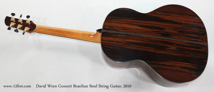 David Wren Concert Brazilian Steel String Guitar, 2010 Full Rear View