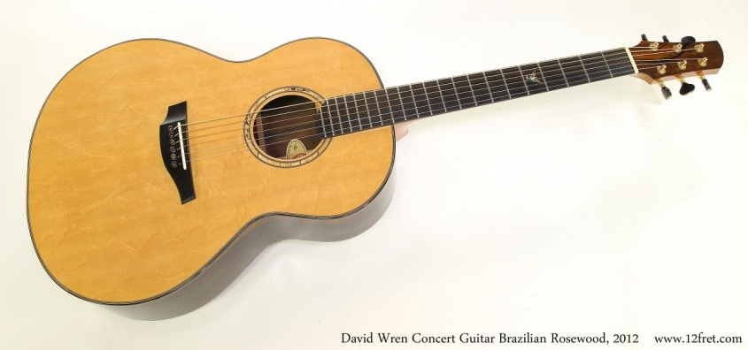 David Wren Concert Guitar Brazilian Rosewood, 2012  Full Front View