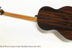 David Wren Concert Guitar Brazilian Rosewood, 2012  Full Rear View