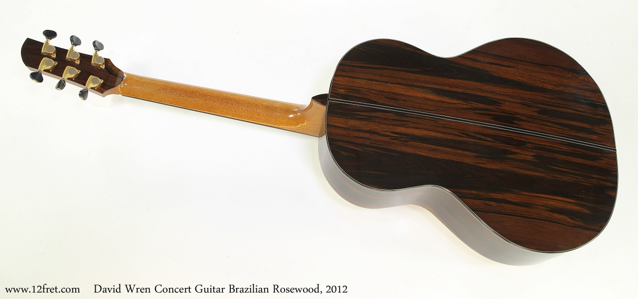 David Wren Concert Guitar Brazilian Rosewood, 2012  Full Rear View