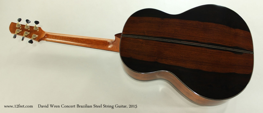 David Wren Concert Brazilian Steel String Guitar, 2015 Full Rear View