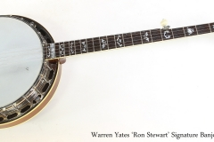 Warren Yates 'Ron Stewart' Signature Banjo, 2011  Full Front VIew