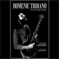 DOMENIC TROIANO – His Life and Music - The Twelfth Fret