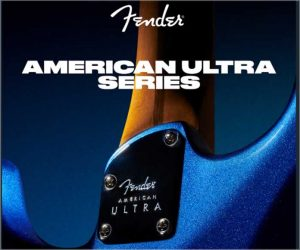 New Fender American Ultra Series Introducing State-Of-The-Art Engineering
