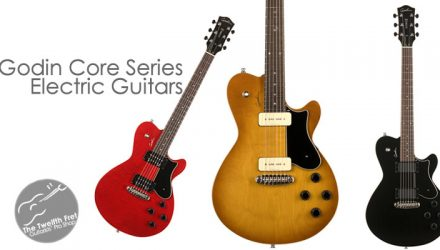 Godin Core Series Electric Guitars - The Twelfth Fret