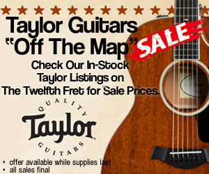 Taylor Guitar Off The Map Sale - The Twelfth Fret