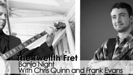 Twelfth Fret Banjo Night Frank Evans & Chris Quinn