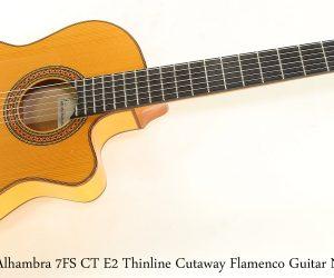 Alhambra 7FS CT E2 Thinline Cutaway Flamenco Guitar Natural, 2010