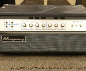 ❌SOLD❌ Ampeg SVT-VR 300 Watt Tube Amplifier Head, 2012