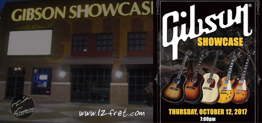 Gibson Guitar Showcase Event -12 October, 2017 - The Twelfth Fret