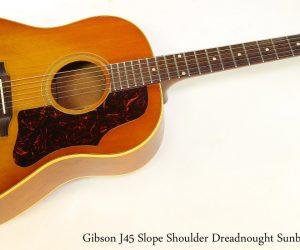 Gibson J45 Slope Shoulder Dreadnought Sunburst, 1963